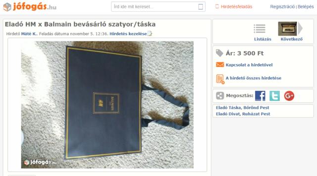 Kedvenc tételünk: valaki feltette a vásárlás mellé ingyen kapott szatyrot 3500 forintért. Ennél már csak az szomorúbb, ha ezt valaki meg is veszi.