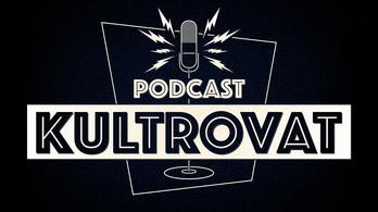 Indul a podcastunk: a KULTROVAT!
