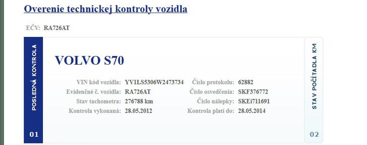 S70-es Volvóm vizsgája 2014 májusáig volt érvényes Szlovákiában, akkor már azonban rég Magyarországon volt forgalomban