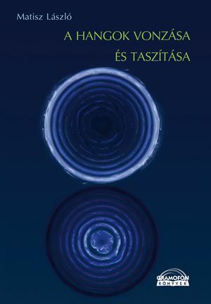 Matisz László: A hangok vonzása és taszítása