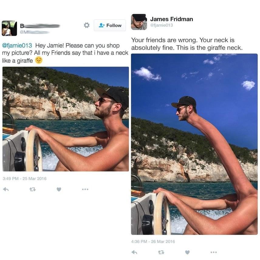 Ennek a férfinak a nyaka hosszával volt problémája - rövidebbet szeretett volna, hiszen a barátai zsiráfnak csúfolták érte. A photoshopster azonban megmutatta, hogy alaptalan a panasz. Az igazi zsiráfnyak ennél sokkal hosszabb!