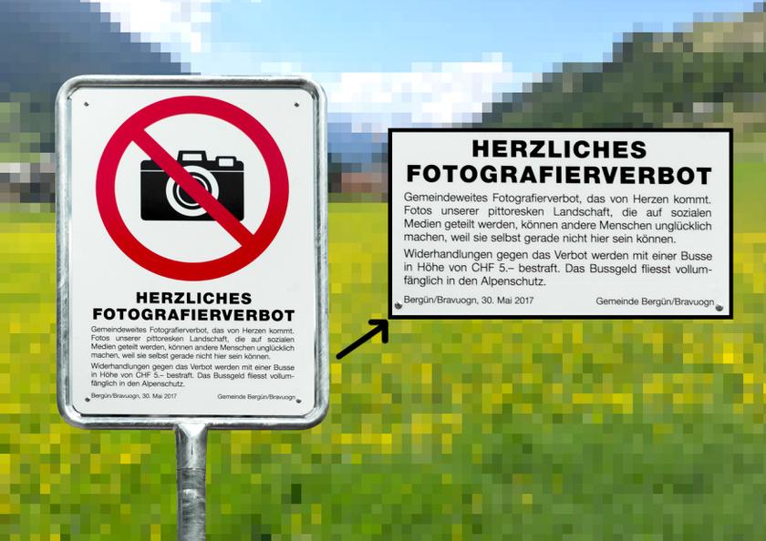 A bergüni tiltótábla felirata szerint a festői fotók kiposztolása boldogtalanná teszi azokat az ismerősöket, akik nem lehetnek itt - ezért csínján kell bánni az ilyesmivel.