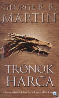 George R. R. Martin:Trónok harca- A tűz és jég dala I.