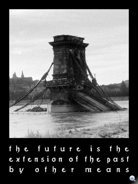 1938-1945 A második világháború. Société Realiste: The future is the extension of the past by other means, Futura Fraktur (Light box)