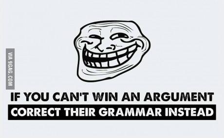 Ha vesztésre állsz egy vitában, javítsd ki inkább a nyelvtanukat.