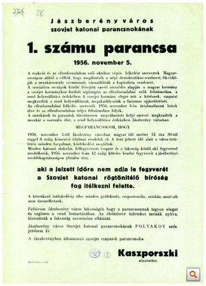 A forradalom leverése után november 5-én több helyen kifüggesztették Jászberény szovjet városparancsnokának 1. számú parancsát. A plakát alján az olvasható, hogy Kaszporszki alezredes a város parancsnokául Polyakov (Pojakov) századost jelölte ki. Nagyobb méretért kattintson a fotóra!