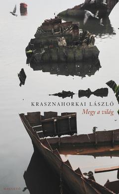 Krasznahorkai-László-Megy-a-világ-előre