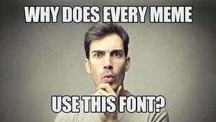 Miért pont egy ősrégi betűtípust használ az összes mém?