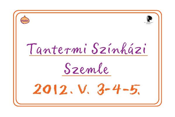 Tantermi Színházi Szemle 2012