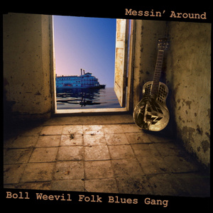 Boll Weevil Folk Blues Gang - Messin' Around