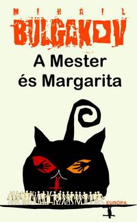 Mihail Bulgakov: A mester és margarita (Európa Könyvkiadó, 2006)
