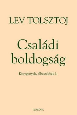 Lev Tolsztoj: Családi boldogság