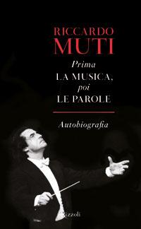Riccardo Muti: Prima La Musica, poi Le Parole, önéletrajzi könyv
