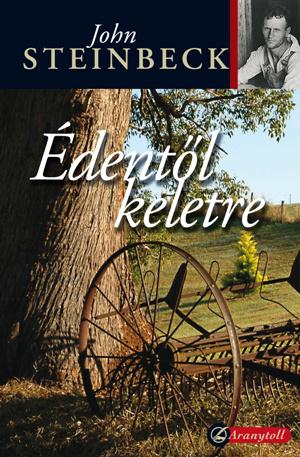 Steinbeck: Édentől Keletre
