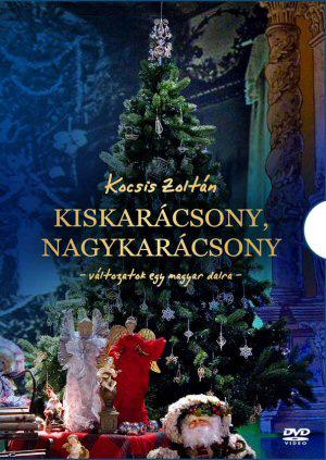 Kiskarácsony, nagykarácsony - változatok egy magyar dalra Kocsis Zoltán, NFZ, dvd