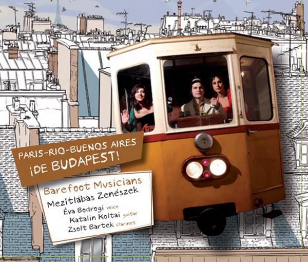 Mezítlábas Zenészek, lemez, Paris-Rio, Buenos Aires, de Budapest