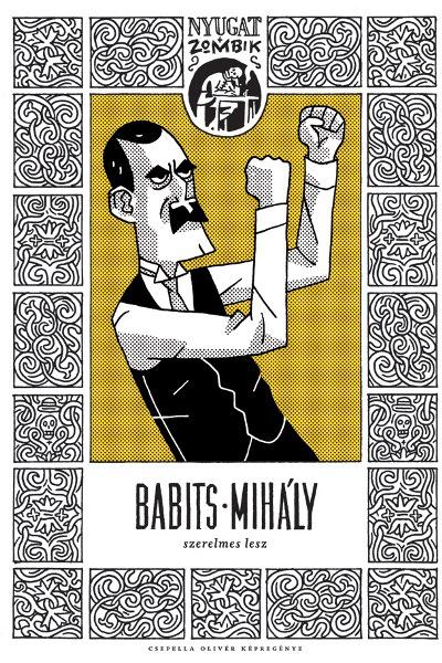 Babits Mihály a Nyugat + Zombikban (Csepella Olivér alkotása)