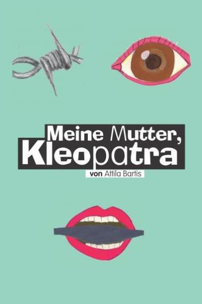 Az Anyám, Kleopátra c. előadás plakátja
