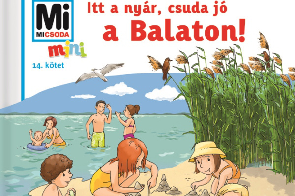 Itt a nyár, csuda jó a Balaton! - Tessloff Babilon Kiadó