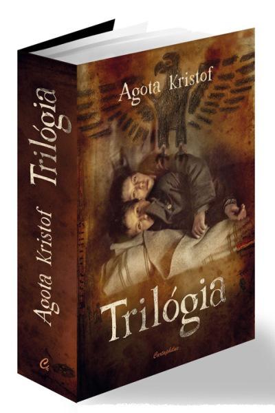 Agota Kristof - Trilógia