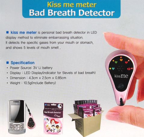 A szájszag-detektornál nem tudtam eldönteni, hogy a csajjal kell megfúvatni smacizás előtt, vagy nekem kéne használnom?