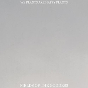 We-Plants-Are-Happy-Plants-–-Fields-of-the-Goddess
