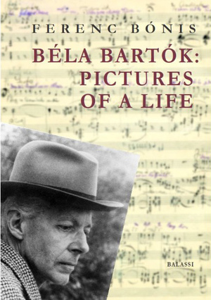Pictures of a Life - Bartók Béla