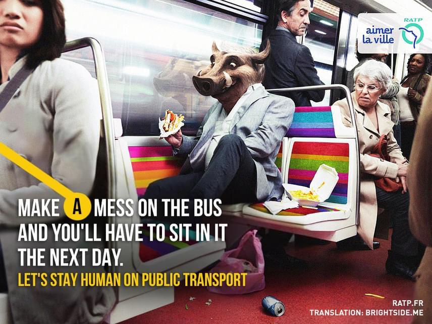 """""""Koszold össze a buszt, és holnap ugyanebbe kell majd beleülnöd."""" A tömegközlekedési eszközökön sokan csipegetnek, ami nem tilos, lehet azonban ezt kulturáltan, hangok, szemét és szagok nélkül, a többi utast tisztelve is csinálni."""