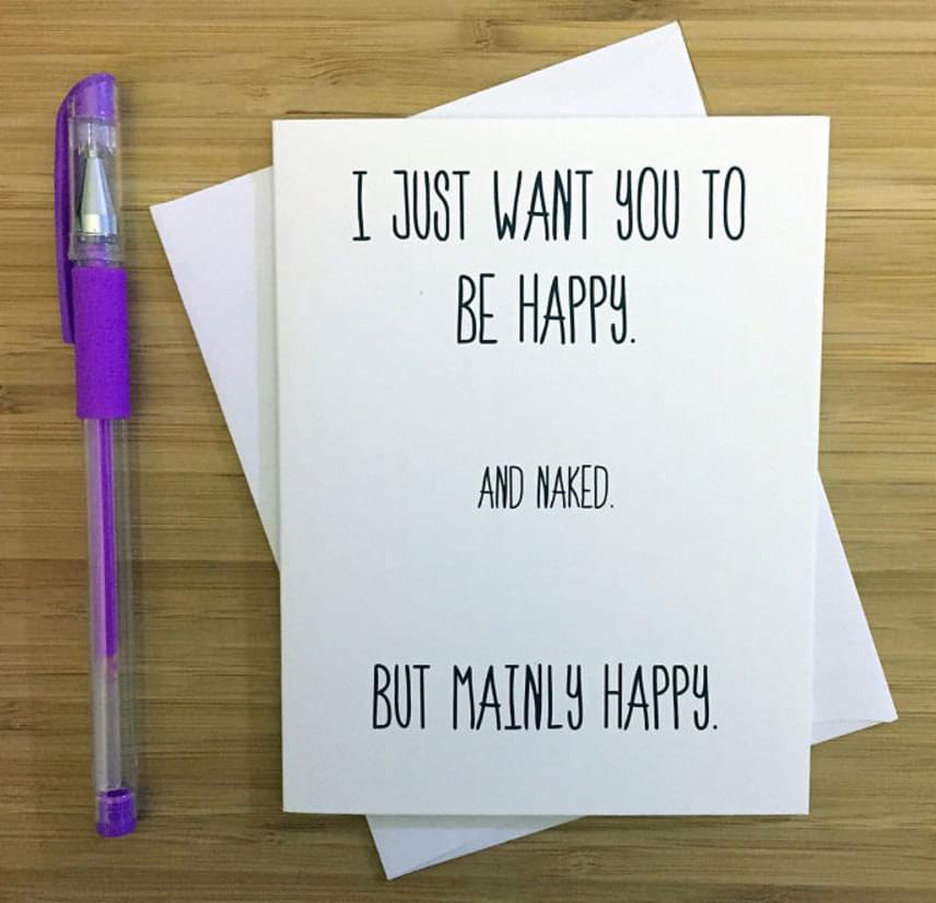 Azt akarom, hogy boldog légy.Meg meztelen.De főleg boldog.