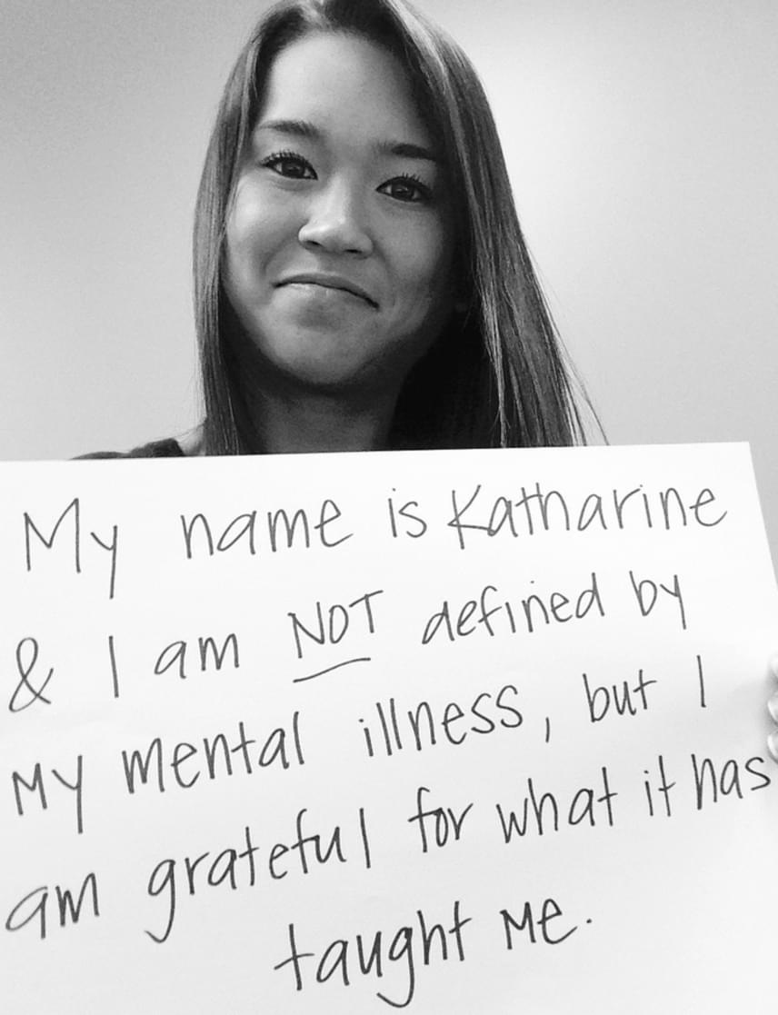 """""""A nevem Katharine, a mentális betegségem nem határoz meg engem, viszont hálás vagyok azért, amire megtanított."""""""