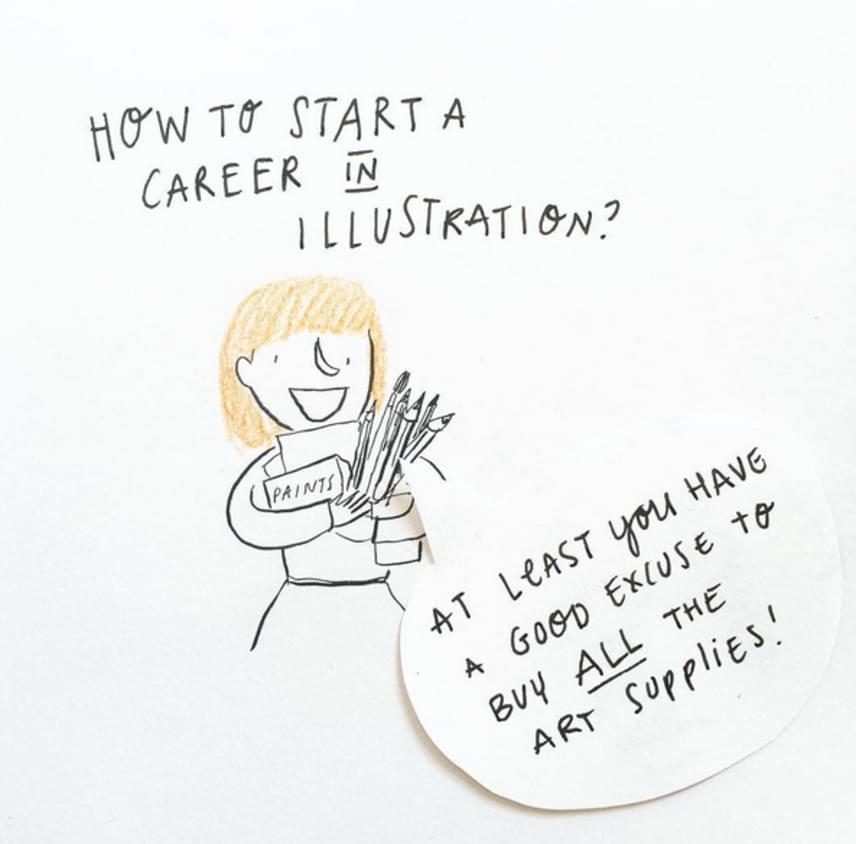 """""""Hogyan kezdj neki a karrierednek mint illusztrátor?""""                         """"Végre van egy tökéletes indok arra, hogy minden művészi eszközt beszerezhess!"""""""