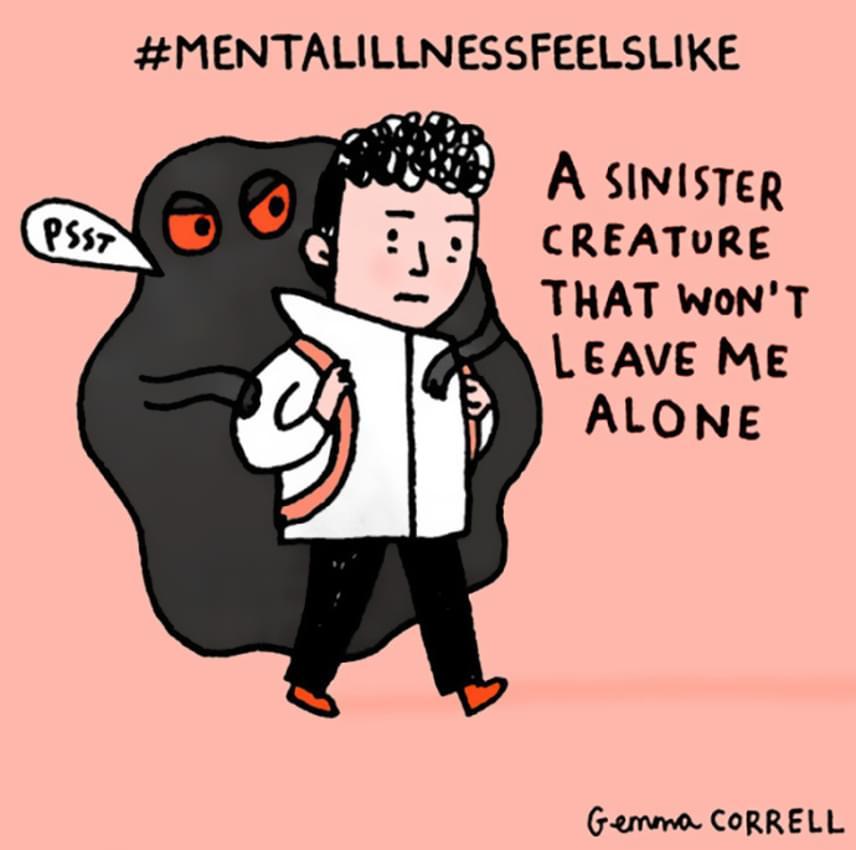 A mentális betegség olyan, mint egy baljós, ártó szándékú lény, ami nem akar békén hagyni.