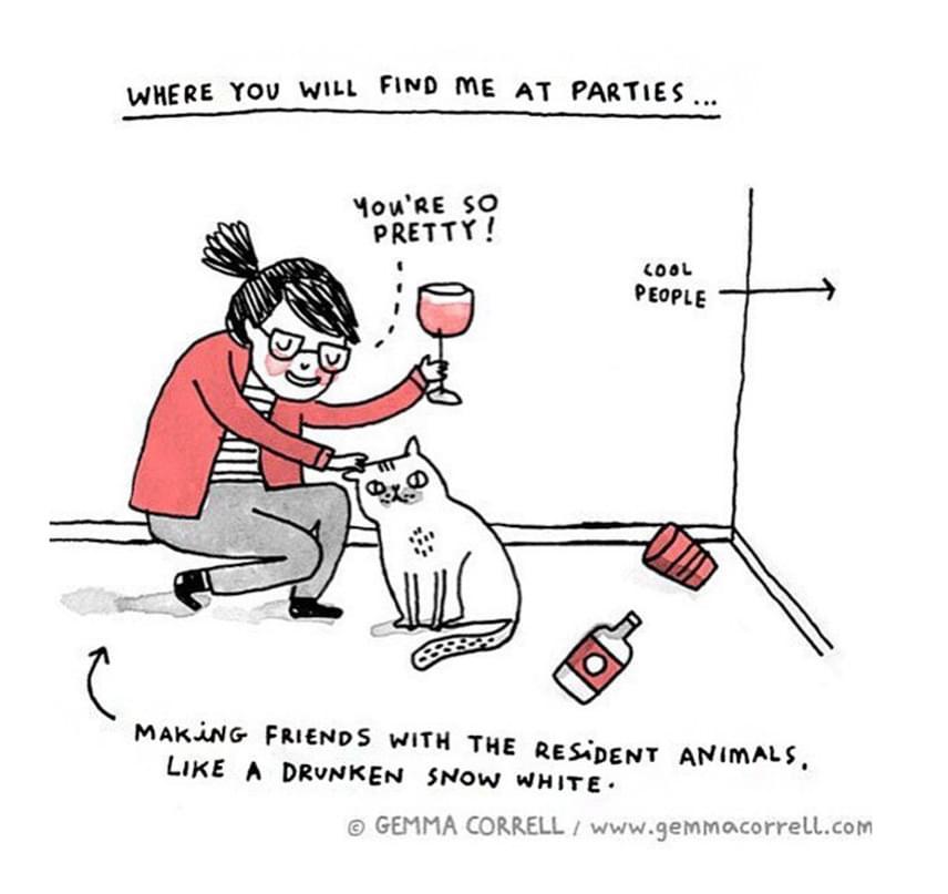 Ahol általában a partikon megtalálsz... Az ottani állatokkal barátkozom, mint egy becsípett Hófehérke.A szorongásnak gyakran része a szociális szorongás, melynek során a társas helyzetek különösen nagy feszültséget generálnak.