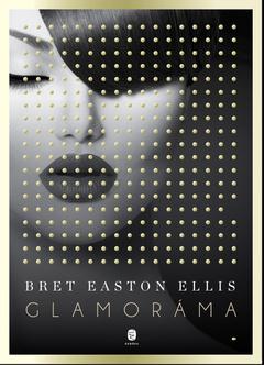 Bret Easton Ellis: Glamoráma