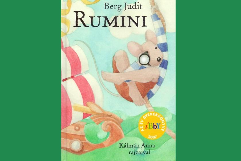 Rumini egy hajósinas kisegér, akinek többkötetes sorozat meséli el kalandjait. 2007-ben az év gyerekkönyve. Írta: Berg Judit; kiadó: Pagony; ár: 2990 Ft