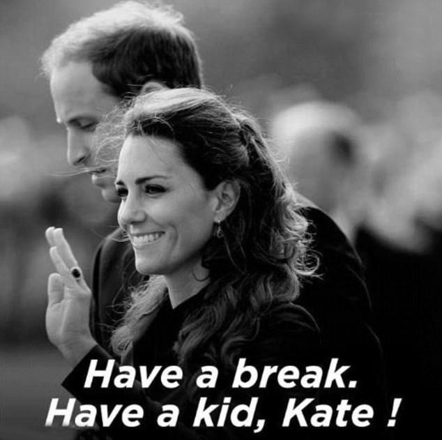 A híres Kit Kat-szlogent - Have a break, have a Kit Kat!, azaz Tarts szünetet, egyél egy Kit Katet - írta át valaki egy terhességre buzdító üzenetre, mely így szól: Tarts szünetet, szülj gyereket, Kate.