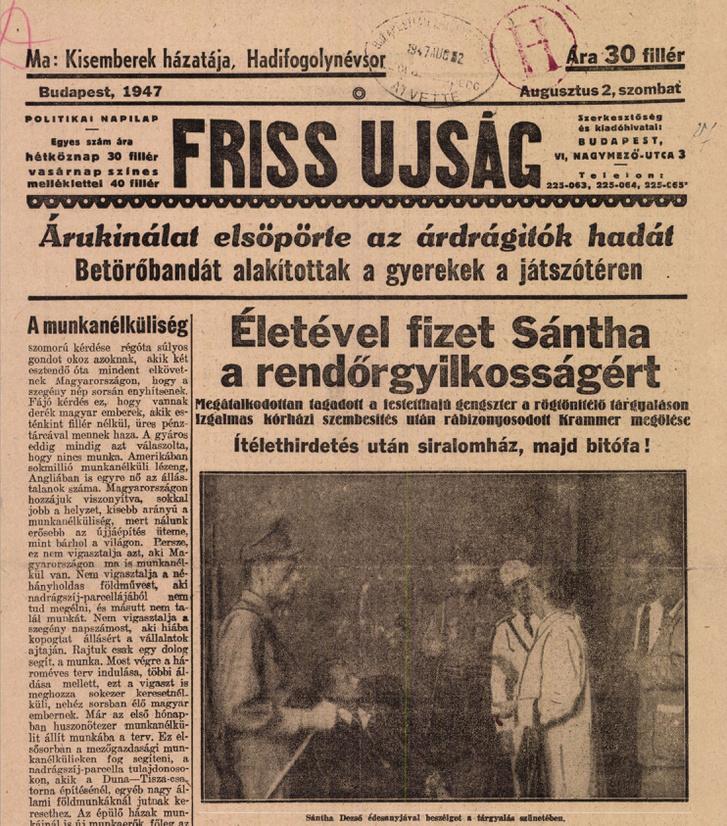 A Friss Ujság 1947. augusztus 2., szombati számának címlapja Sántha előző nap tartott tárgyalásáról és halálos ítéletéről