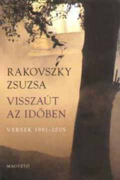 Rakovszky Zsuzsa Visszaút az időben
