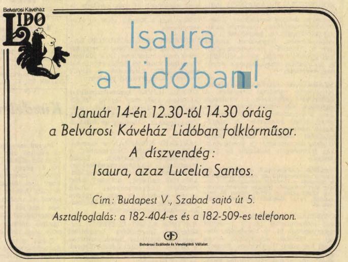 """Azért világibb programokra is jutott idő, a Népszabadság például már 1987. január 10-én beharangozta, hogy 14-én a Lidóban lesz díszvendég """"Isaura, azaz Lucelia Santos"""" Népszabadság 1987. január 14. 22. o."""