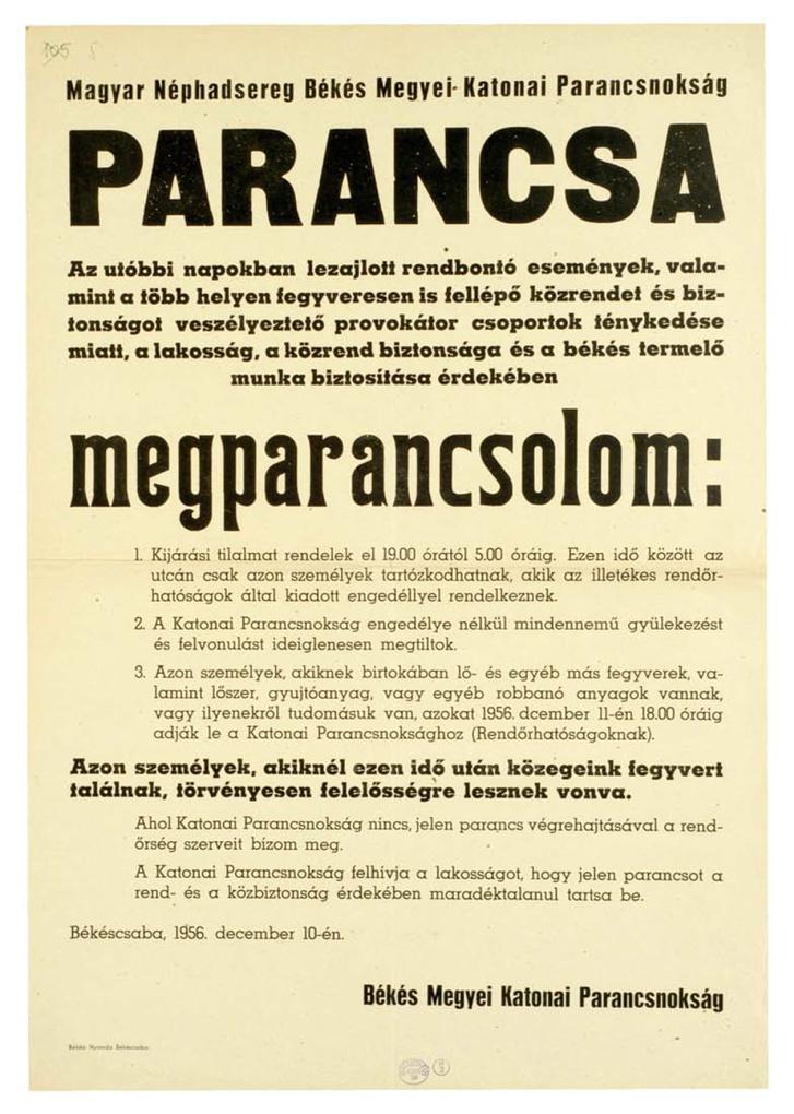 A Magyar Néphadsereg Békés megyei parancsnokságának felhívása a megye lakosságához, 1956. december 10.