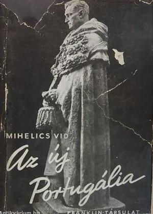 Mihelics Vid Az új Portugália c. könyvének borítója