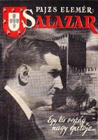 Pajzs Elemér könyve: Salazar. Egy kis ország nagy építője