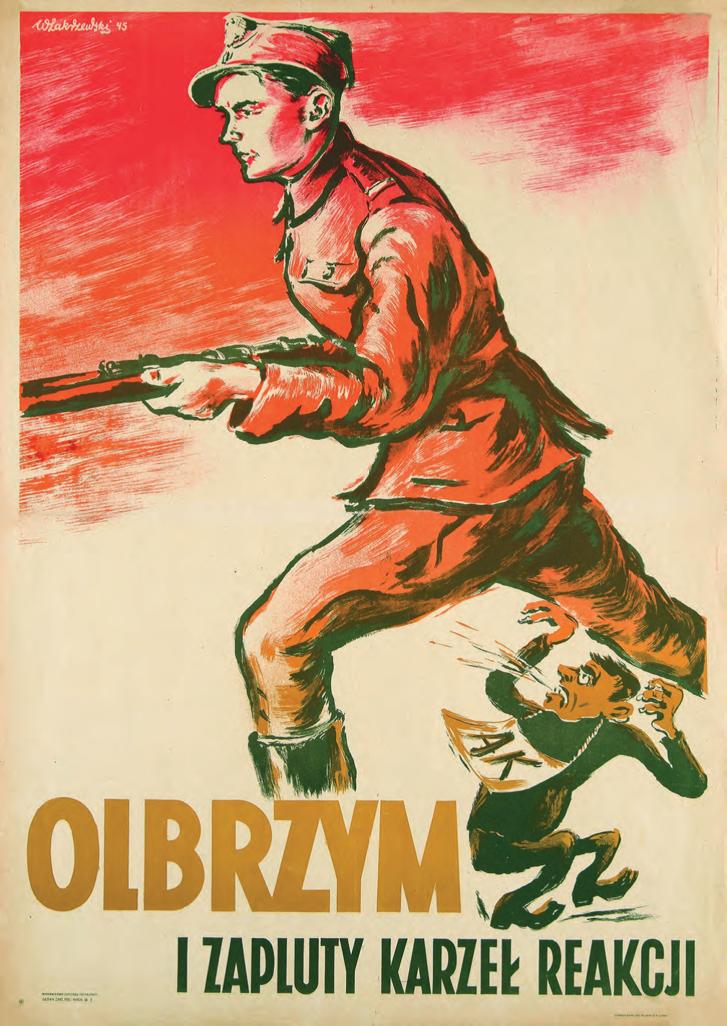 """""""Az óriás és a reakció romlott törpéje"""", 1945 – az óriás szerepében az új, egyre inkább kommunista vezetésű lengyel hadsereg katonája tetszeleg, akit hatástalanul próbál elijeszteni a Honi Hadsereg eltörpülő alakja."""