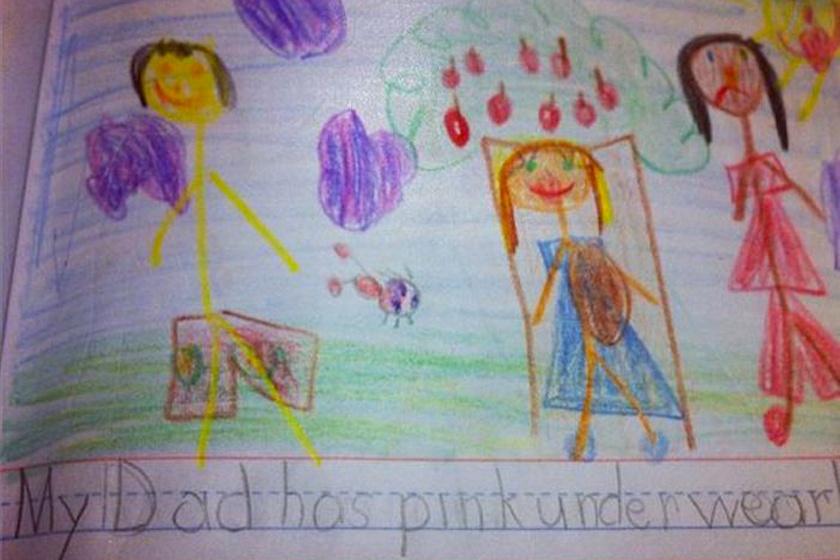 """""""Apának rózsaszín az alsógatyája."""""""