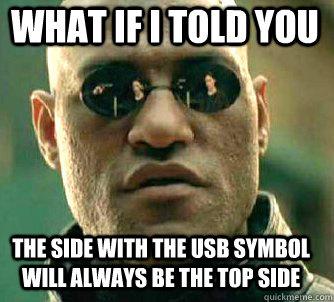 """""""Mit szólsz ahhoz, ha azt mondom neked, hogy mindig az a felső része az USB-nek, ahol a logó található?"""" Az első Morpheus-mém."""