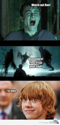 """A poén, hogy a vörösöknek nincs lelkük: """"Vigyázz Ron!"""" """"Dementorok! Meg fogják enni a lelked!"""" """"Jól vagyok."""""""