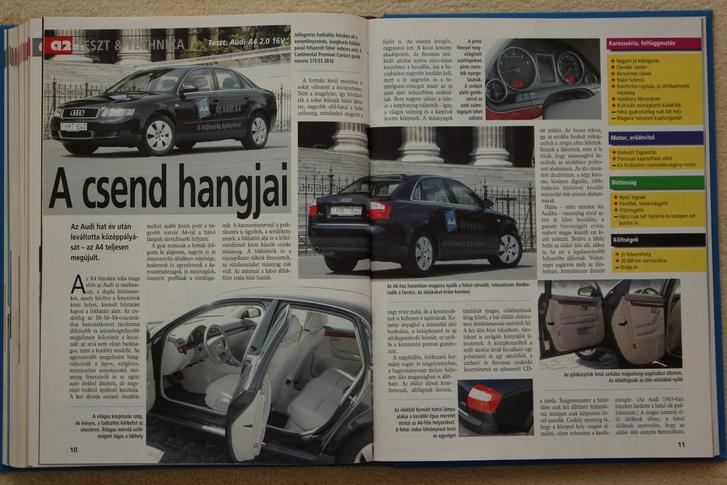 Az Audi A4 B6 első körbefuttatott tesztautója egy fekete 4 ajtós kétliteres benzines volt. Nyomatéktalannak éreztem, de nagyon kultúr volt