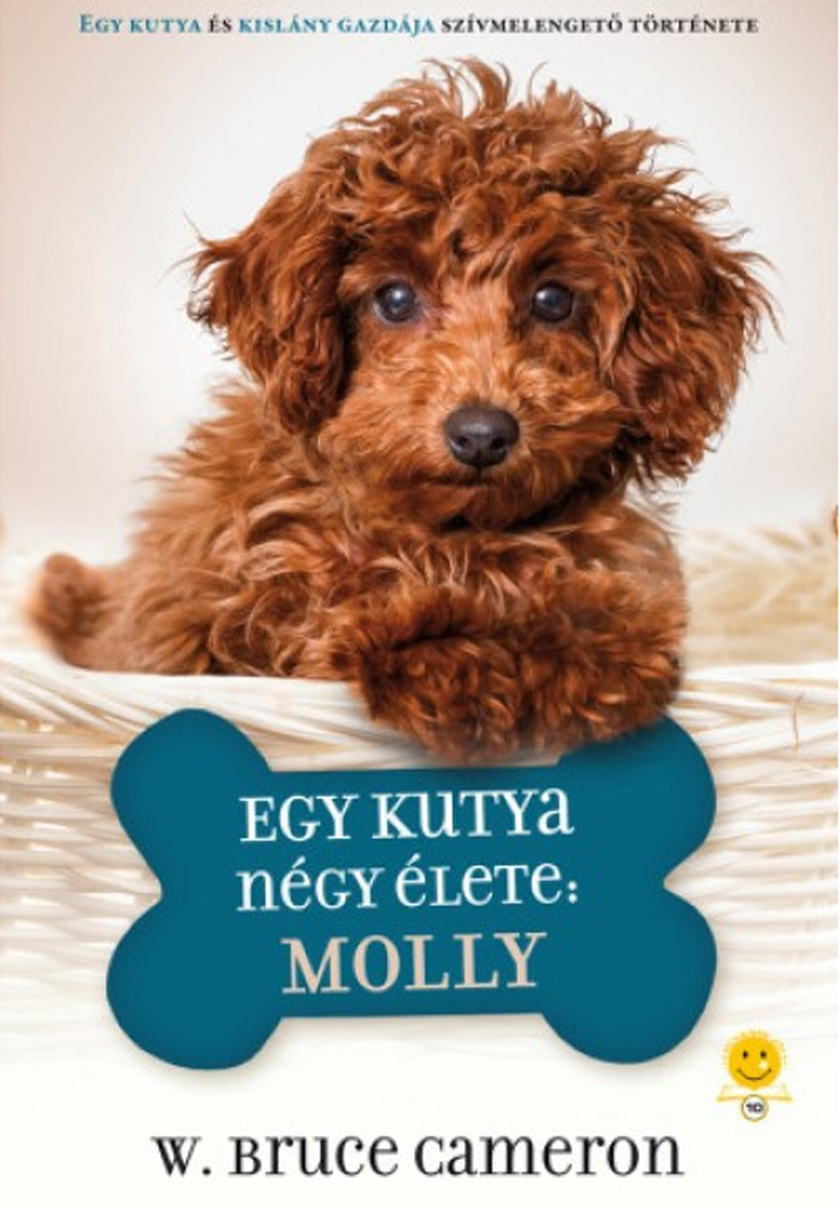 12-13 évtől - W. Bruce Cameron egy kutya történetét írta le a kezdetektől. Miután egy kedves hölgy, aki kóbor kutyákat segít gazdához, egy kislányhoz juttatta Mollyt, ő mindenáron, mindentől meg akarja őt védeni. Ketten egy komoly betegséggel is szembe kell nézniük. Kiadja a Könyvmolyképző Kiadó, ára 2499 Ft.