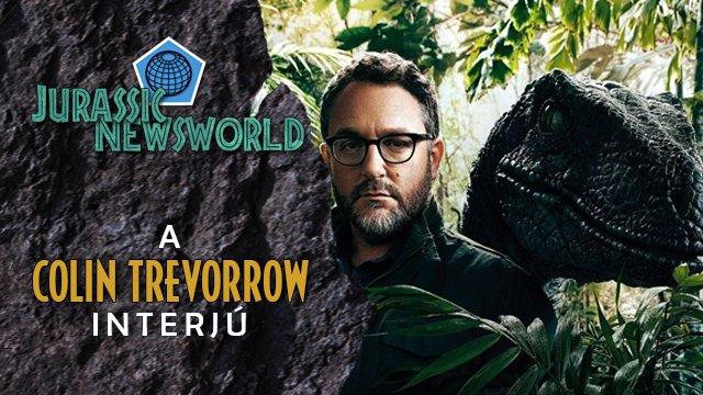 Colin Trevorrow a Jurassic World 3-ról
