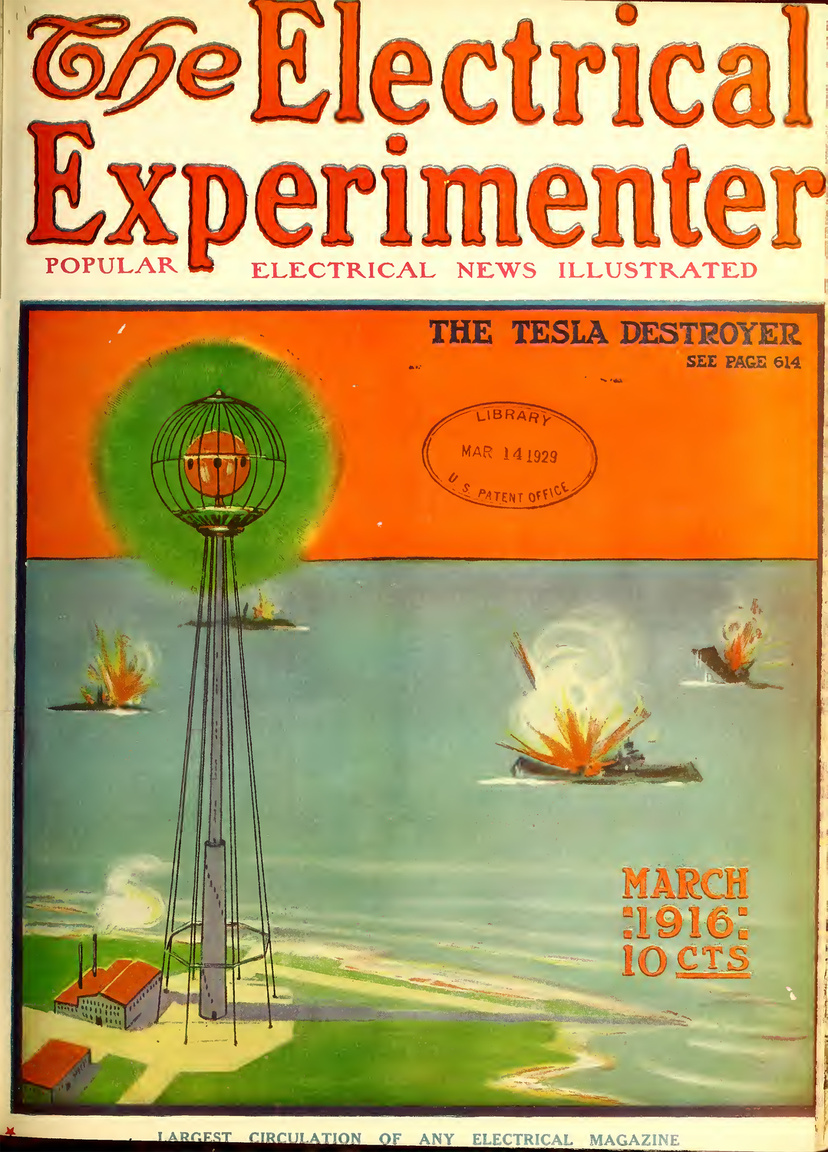 Az 1916. márciusi szám címlapján Nicola Tesla nagy frekvenciájú, mikrohullámú sugárzással pusztító, halálsugár-fegyvere, amit a II. világháború végére majdnem megépítettek a japánok.